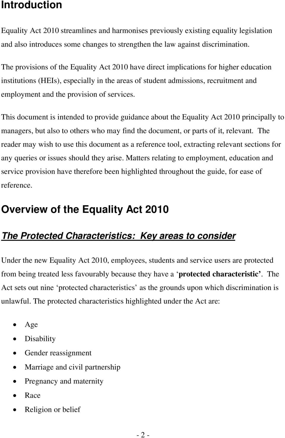 of services. This document is intended to provide guidance about the Equality Act 2010 principally to managers, but also to others who may find the document, or parts of it, relevant.
