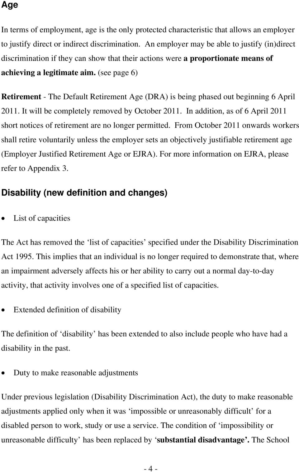 (see page 6) Retirement - The Default Retirement Age (DRA) is being phased out beginning 6 April 2011. It will be completely removed by October 2011.