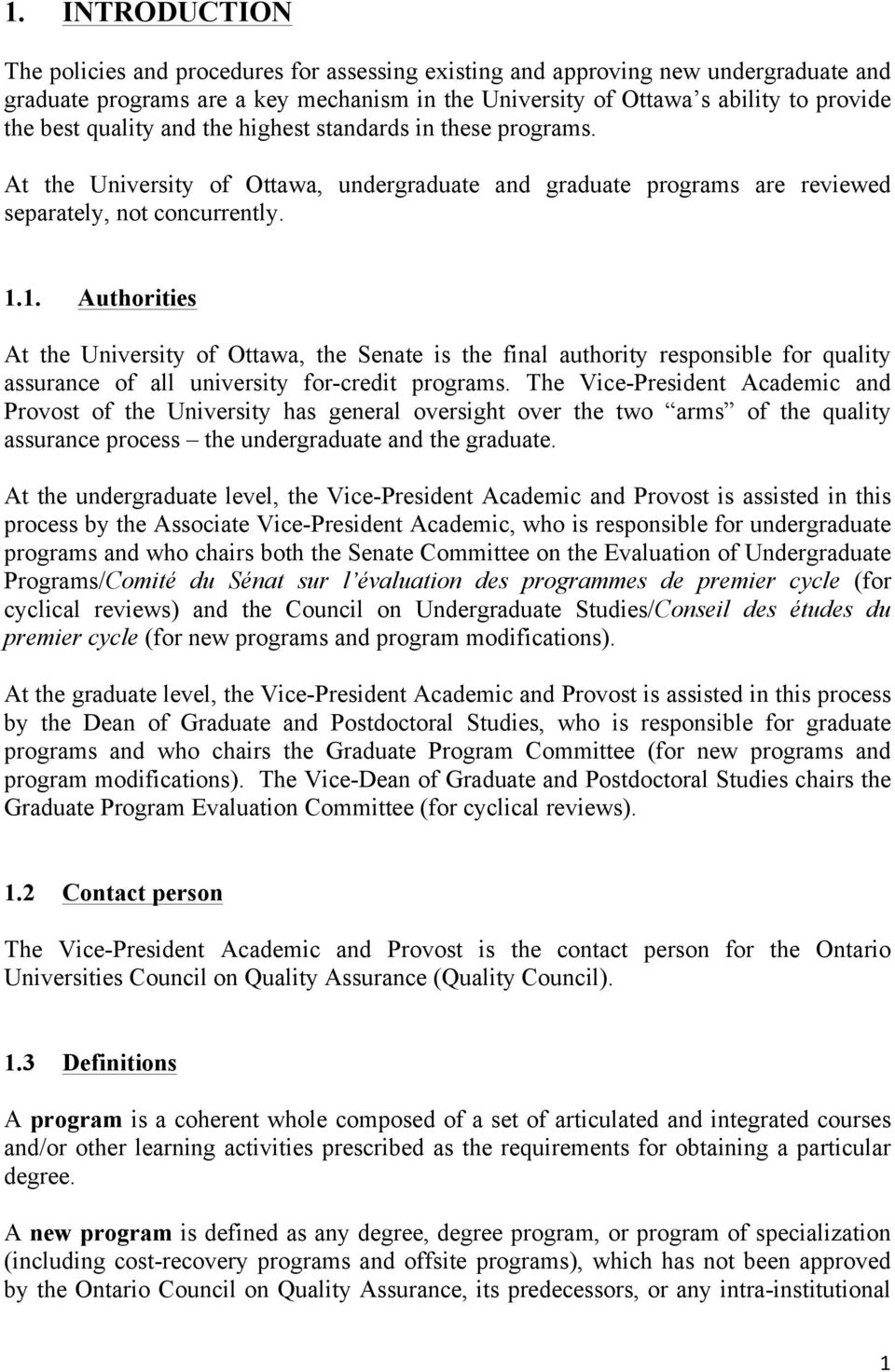 1. Authorities At the University of Ottawa, the Senate is the final authority responsible for quality assurance of all university for-credit programs.