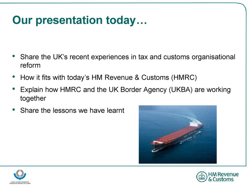 Revenue & Customs (HMRC) Explain how HMRC and the UK Border