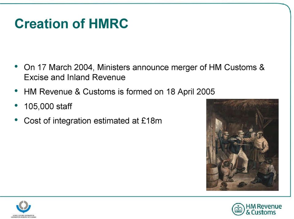 Revenue HM Revenue & Customs is formed on 18 April