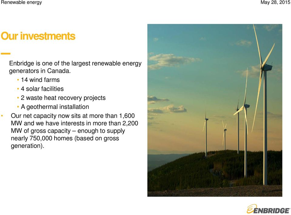 14 wind farms 4 solar facilities 2 waste heat recovery projects A geothermal installation Our