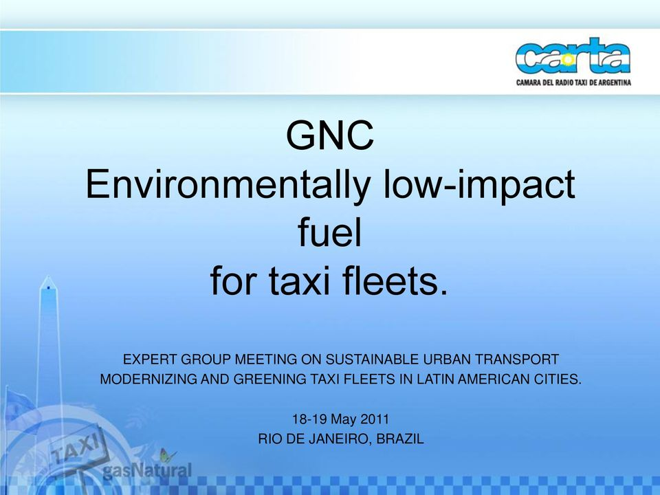 MODERNIZING AND GREENING TAXI FLEETS IN LATIN