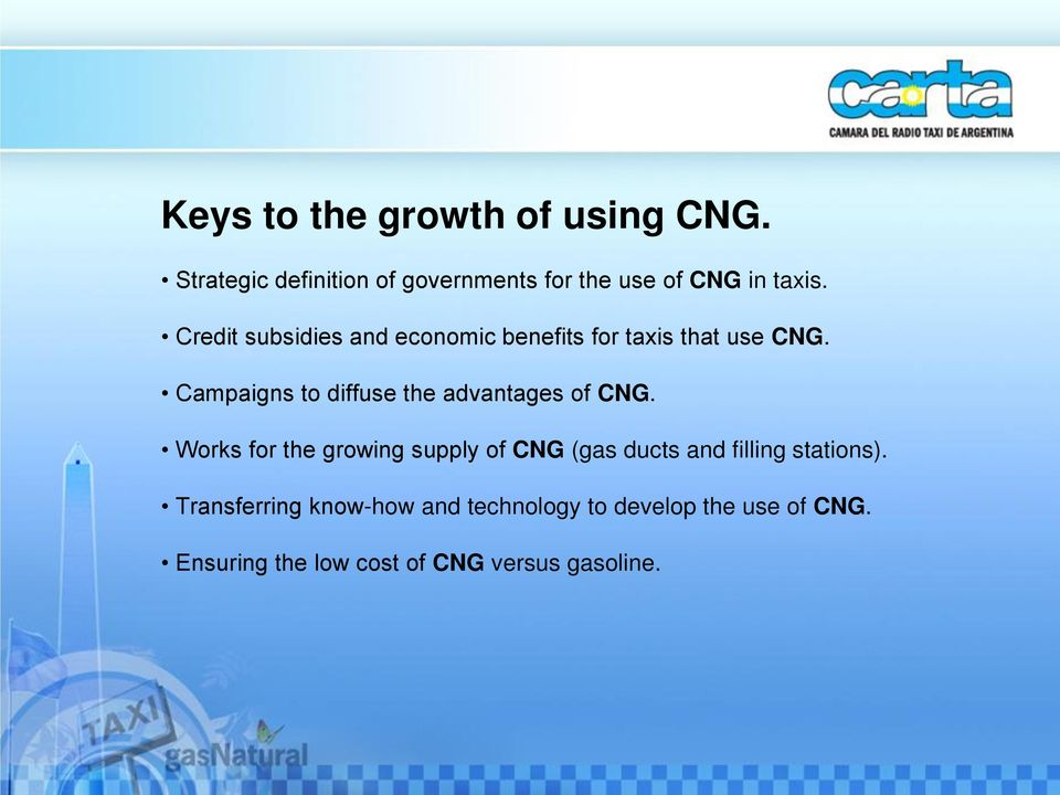 Credit subsidies and economic benefits for taxis that use CNG.