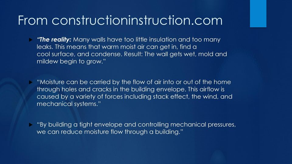 u Moisture can be carried by the flow of air into or out of the home through holes and cracks in the building envelope.