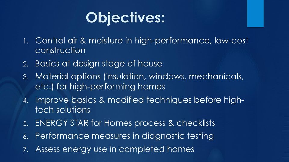 ) for high-performing homes 4. Improve basics & modified techniques before hightech solutions 5.