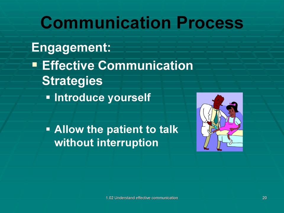 Allow the patient to talk without