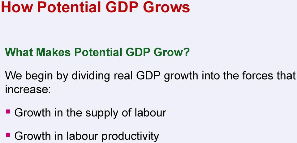 We begin by dividing real GDP growth into the
