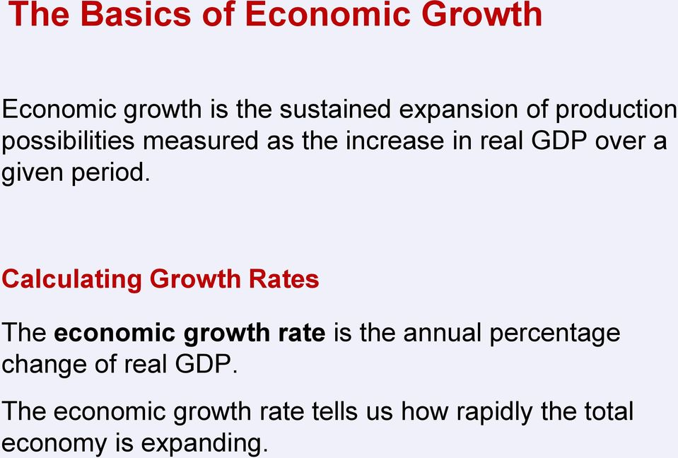 Calculating Growth Rates The economic growth rate is the annual percentage change
