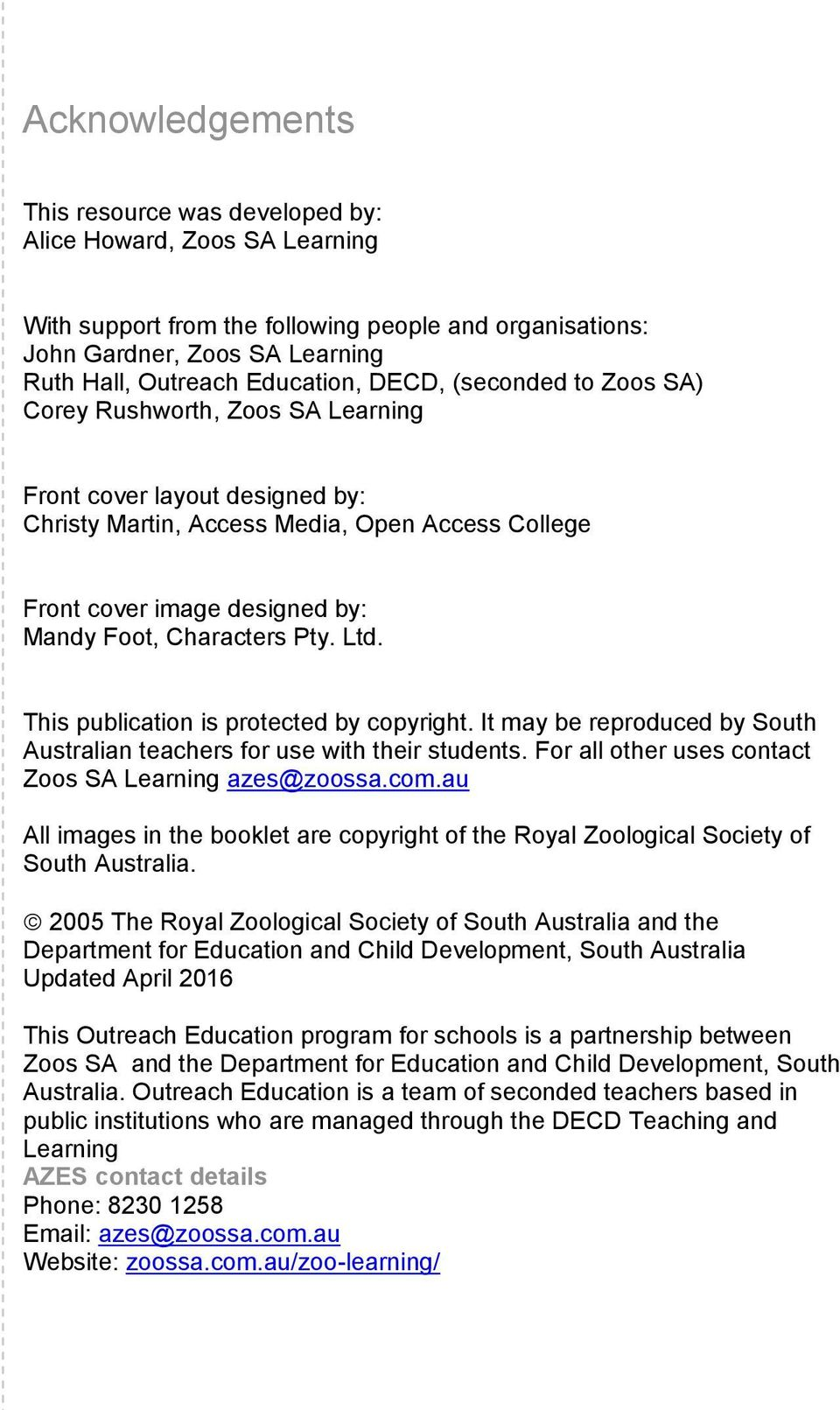 Pty. Ltd. This publication is protected by copyright. It may be reproduced by South Australian teachers for use with their students. For all other uses contact Zoos SA Learning azes@zoossa.com.