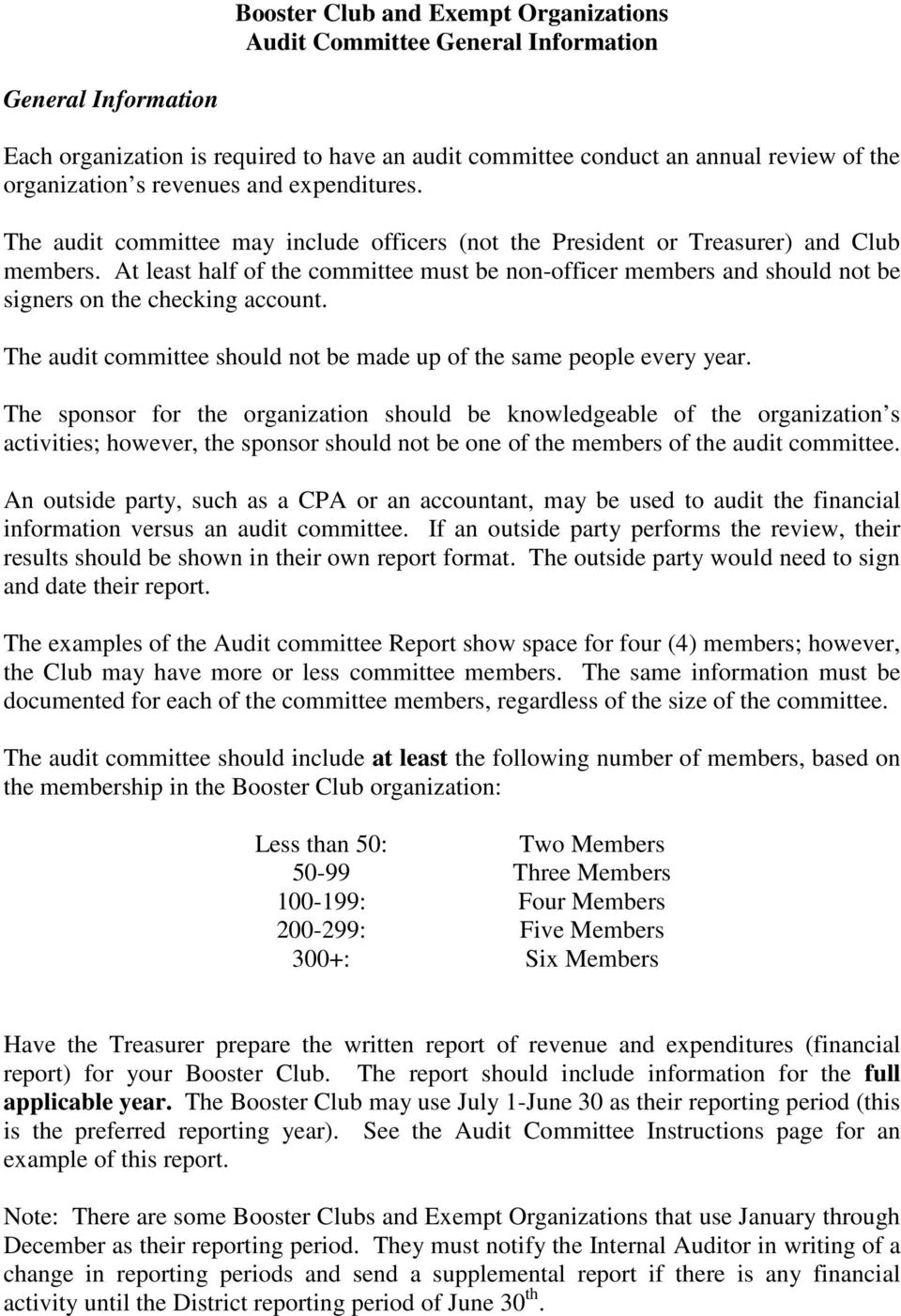 At least half of the committee must be non-officer members and should not be signers on the checking account. The audit committee should not be made up of the same people every year.