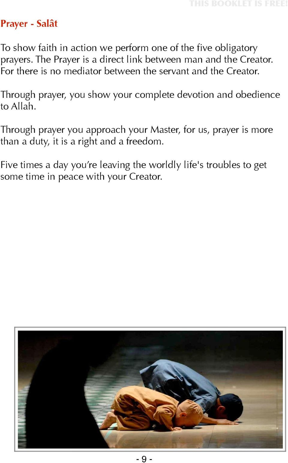 Through prayer, you show your complete devotion and obedience to Allah.