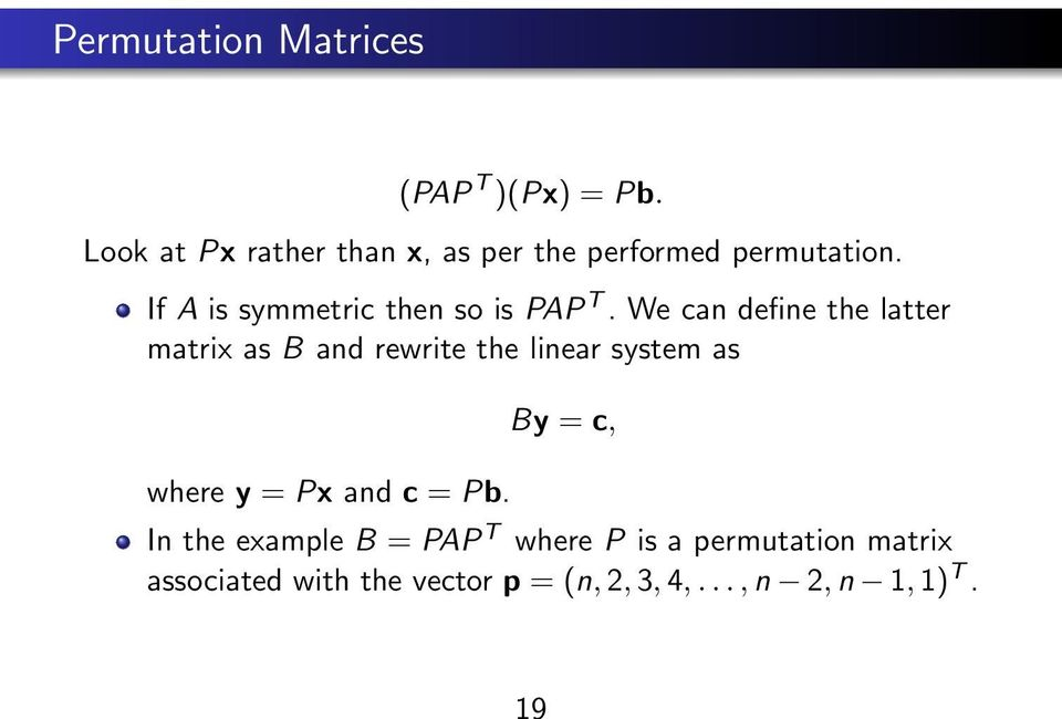 If A is symmetric then so is PAP T.