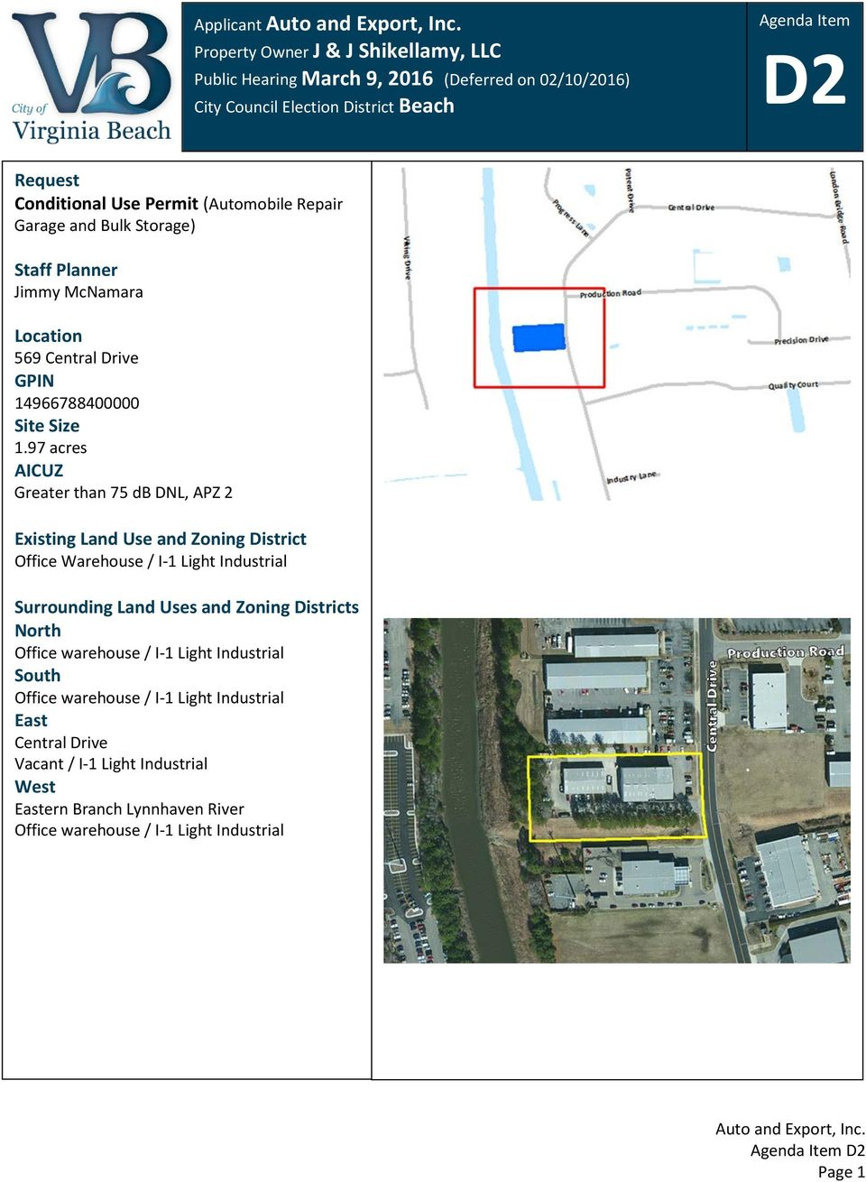97 acres AICUZ Greater than 75 db DNL, APZ 2 Existing Land Use and Zoning District Office Warehouse / I-1 Light Industrial Surrounding Land Uses and Zoning Districts North