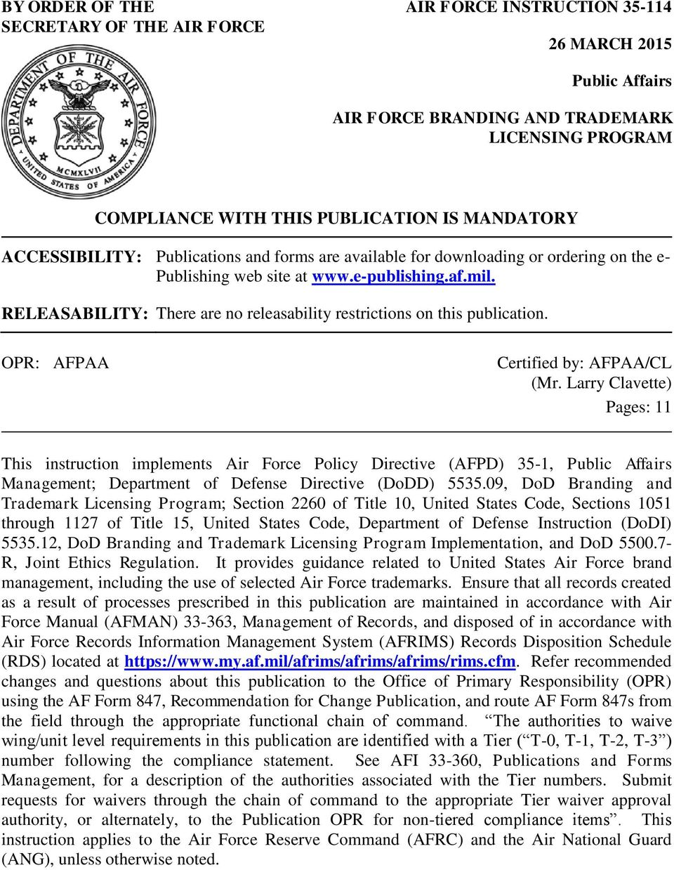 RELEASABILITY: There are no releasability restrictions on this publication. OPR: AFPAA Certified by: AFPAA/CL (Mr.