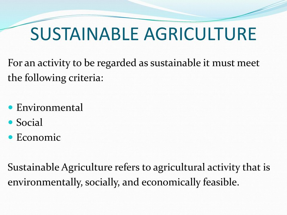 Social Economic Sustainable Agriculture refers to agricultural