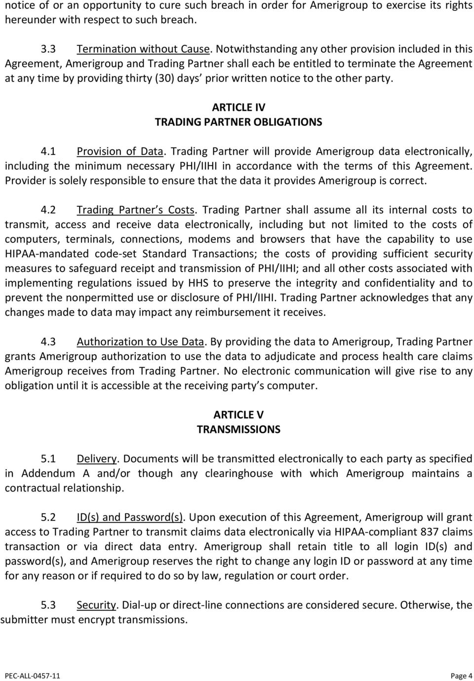 written notice to the other party. ARTICLE IV TRADING PARTNER OBLIGATIONS 4.1 Provision of Data.