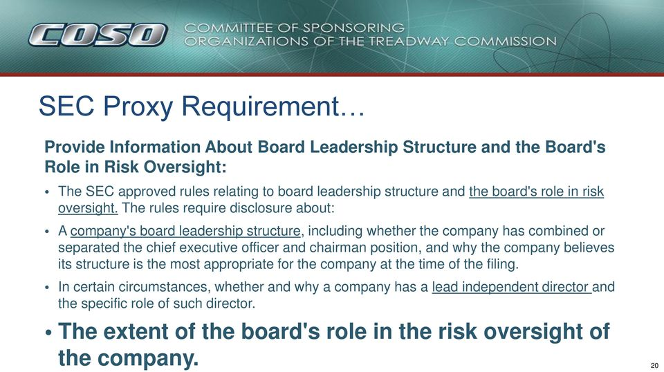The rules require disclosure about: A company's board leadership structure, including whether the company has combined or separated the chief executive officer and chairman