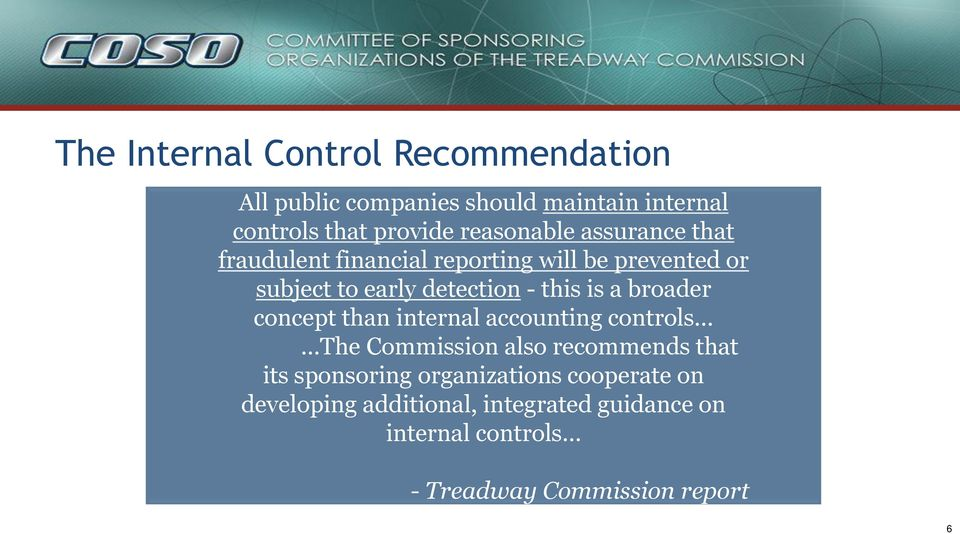 this is a broader concept than internal accounting controls The Commission also recommends that its sponsoring