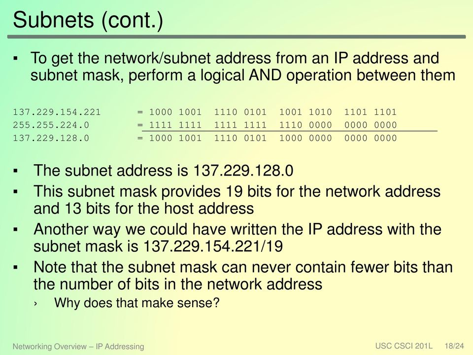 0 = 1000 1001 1110 0101 1000 0000 0000 0000 The subnet address is 137.229.128.