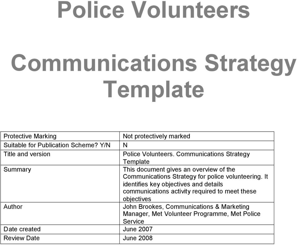 Communications Strategy Template This document gives an overview of the Communications Strategy for police volunteering.
