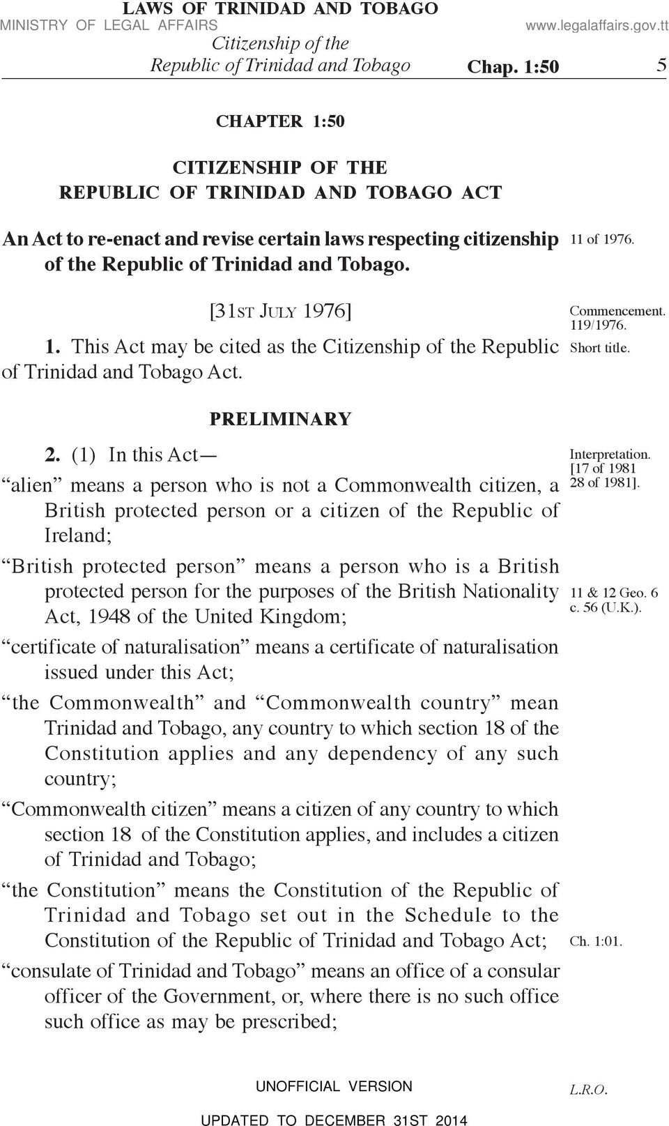[31ST JULY 1976] 1. This Act may be cited as the Republic of Trinidad and Tobago Act. PRELIMINARY 2.