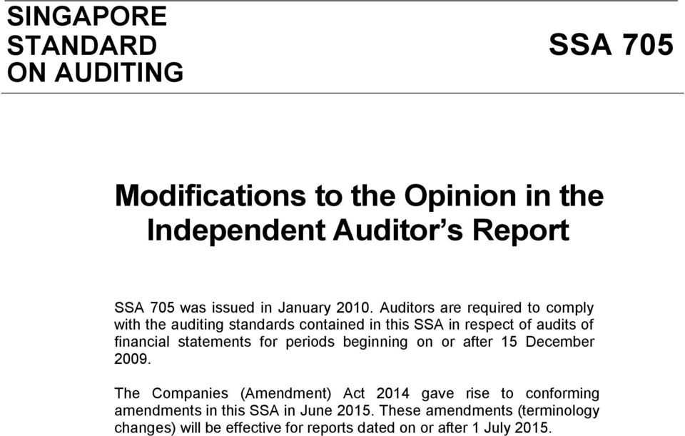 Auditors are required to comply with the auditing standards contained in this SSA in respect of audits of financial statements