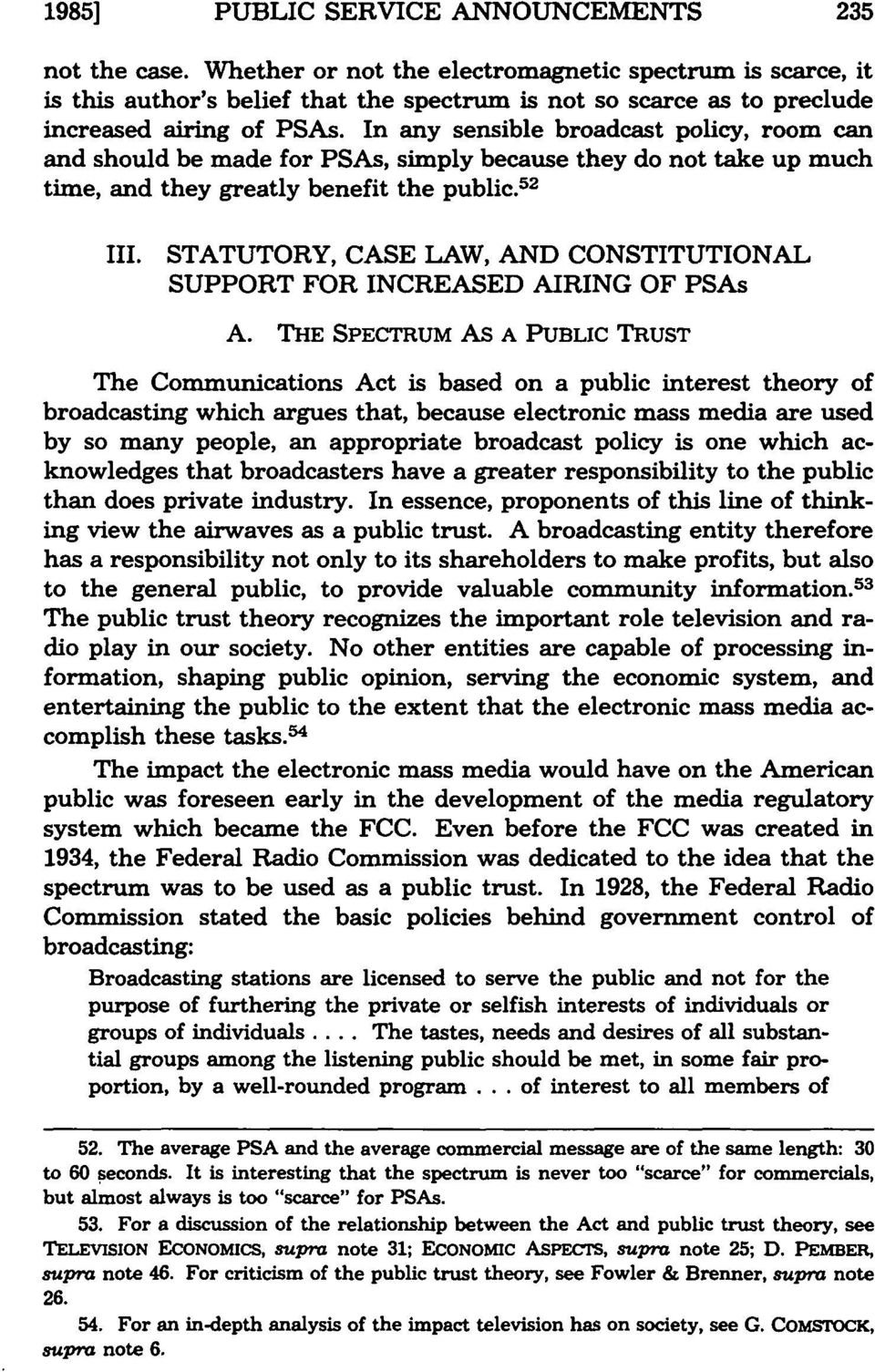 """an analysis of the public interest convenience and necessity Public convenience and necessity (""""cpcn"""") to construct a 138 kv transmission line  due to the lack of any public interest in the siting of the transmission line, its relatively short length, and the fact that the entire construction  prepared a report of its analysis,."""
