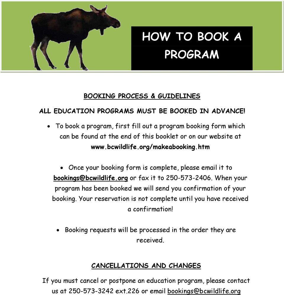 htm Once your booking form is complete, please email it to bookings@bcwildlife.org or fax it to 250-573-2406.