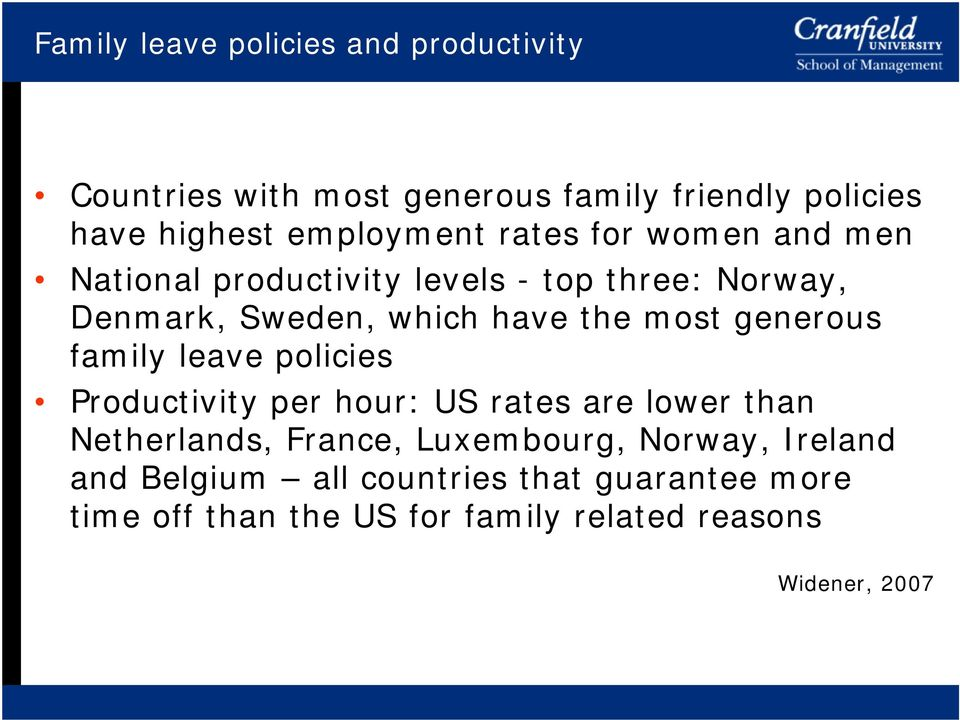 the most generous family leave policies Productivity per hour: US rates are lower than Netherlands, France,