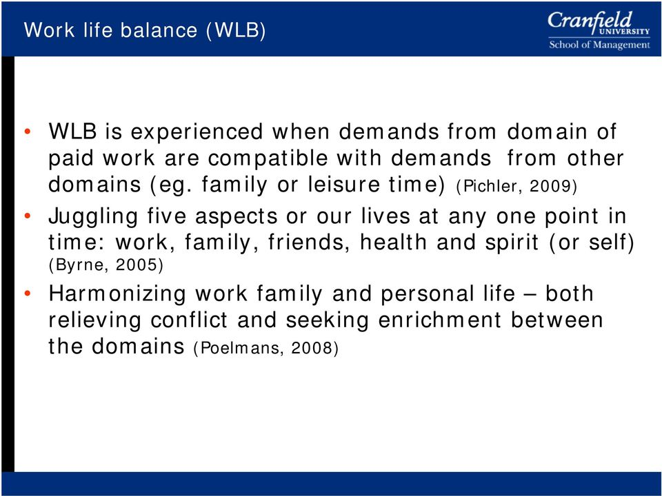 family or leisure time) (Pichler, 2009) Juggling five aspects or our lives at any one point in time: