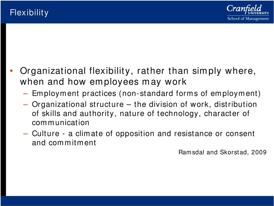work, distribution of skills and authority, nature of technology, character of communication