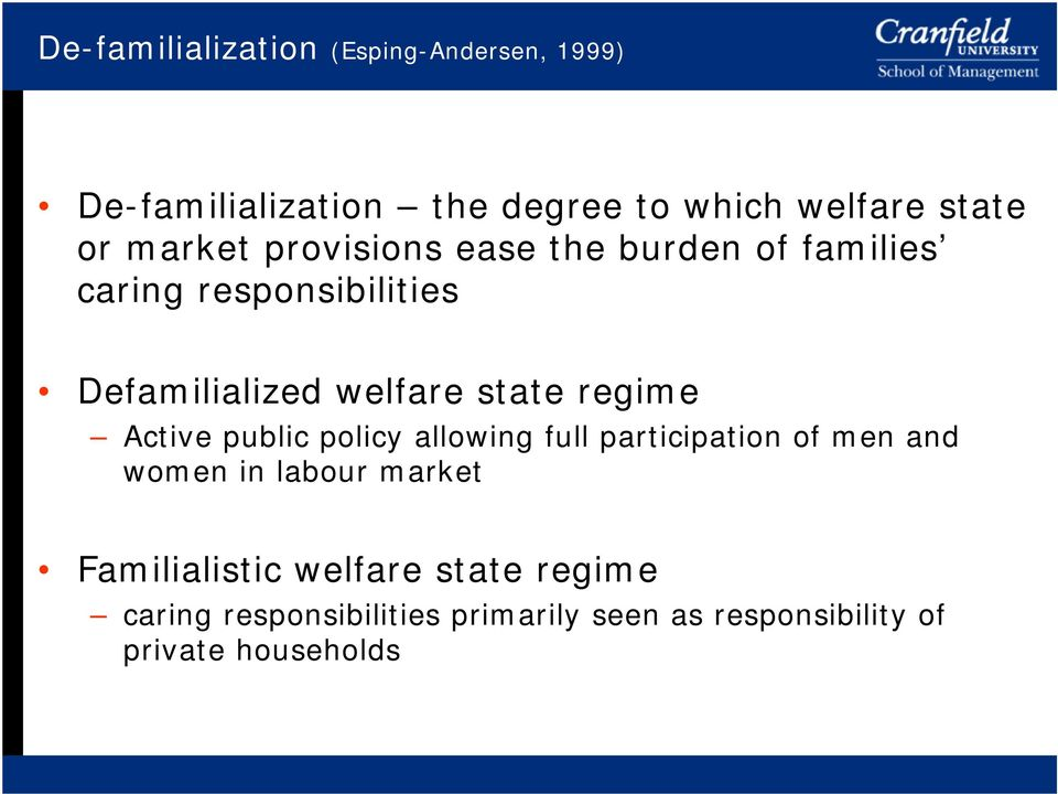 regime Active public policy allowing full participation of men and women in labour market