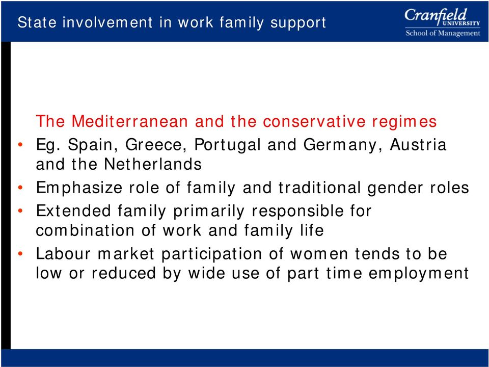 traditional gender roles Extended family primarily responsible for combination of work and