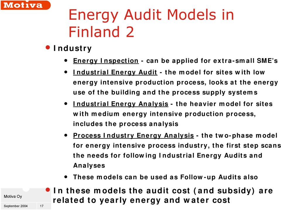 production process, includes the process analysis Process Industry Energy Analysis the two phase model for energy intensive process industry, the first step scans the needs for