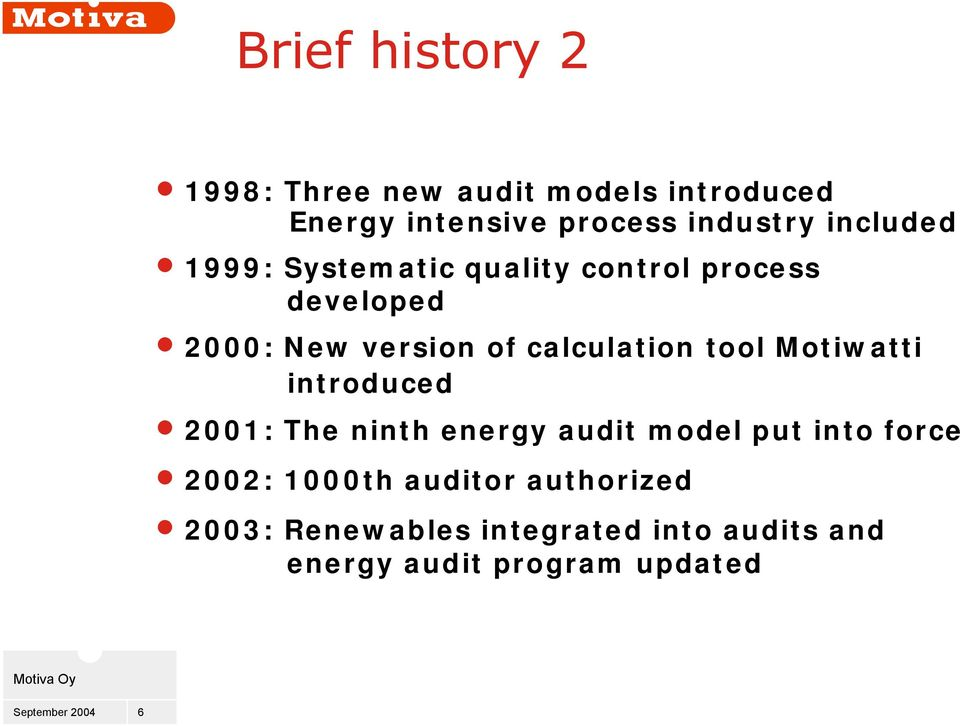 calculation tool Motiwatti introduced 2001: The ninth energy audit model put into force