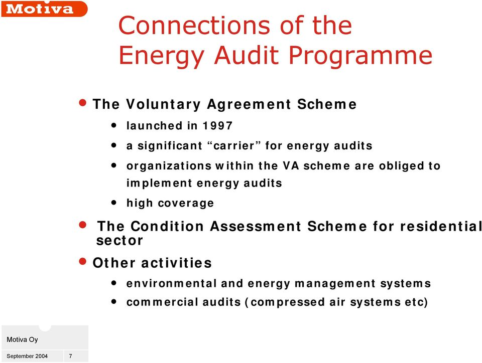 implement energy audits high coverage The Condition Assessment Scheme for residential sector