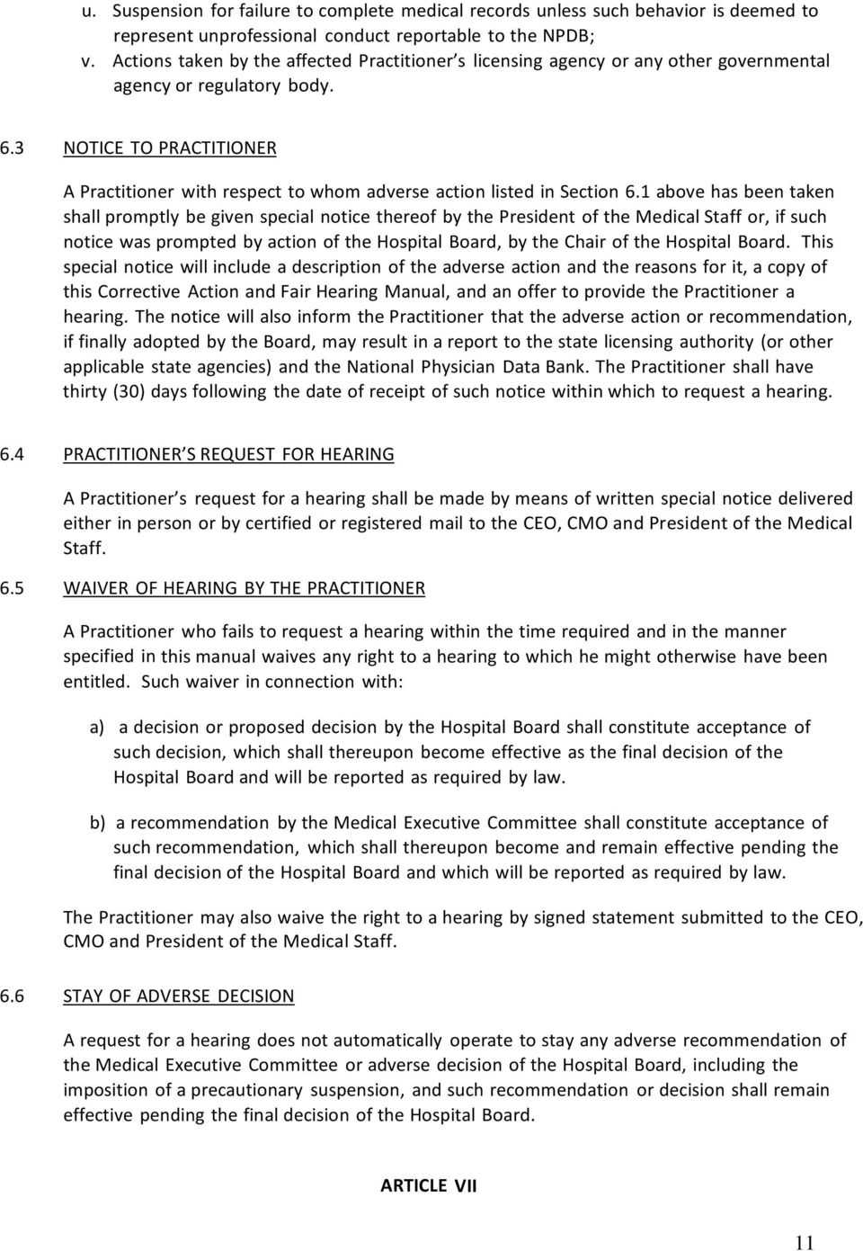 3 NOTICE TO PRACTITIONER A Practitioner with respect to whom adverse action listed in Section 6.