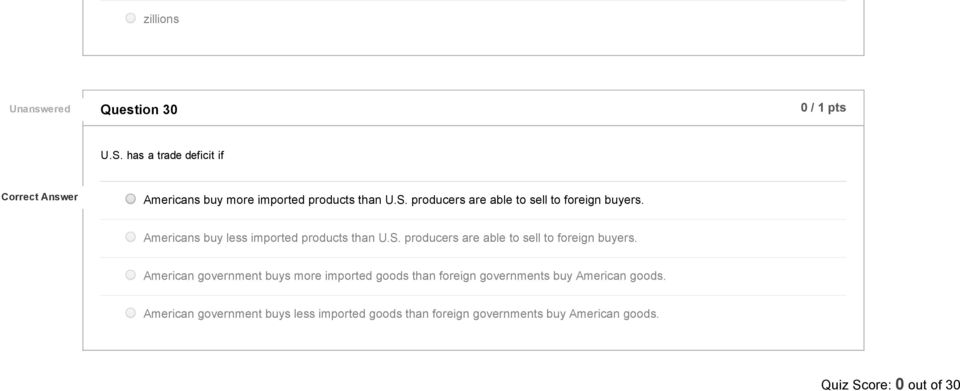 American government buys more imported goods than foreign governments buy American goods.