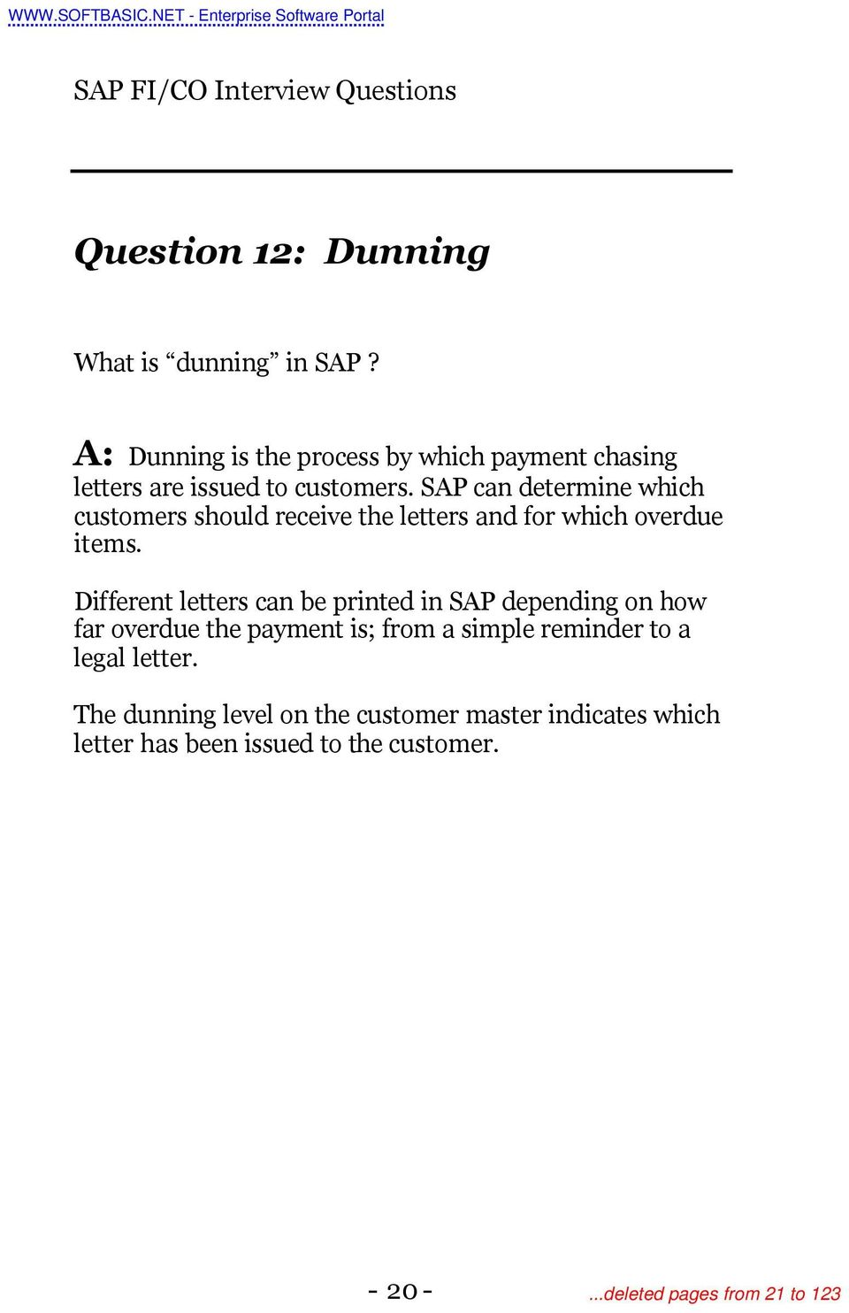SAP can determine which customers should receive the letters and for which overdue items.