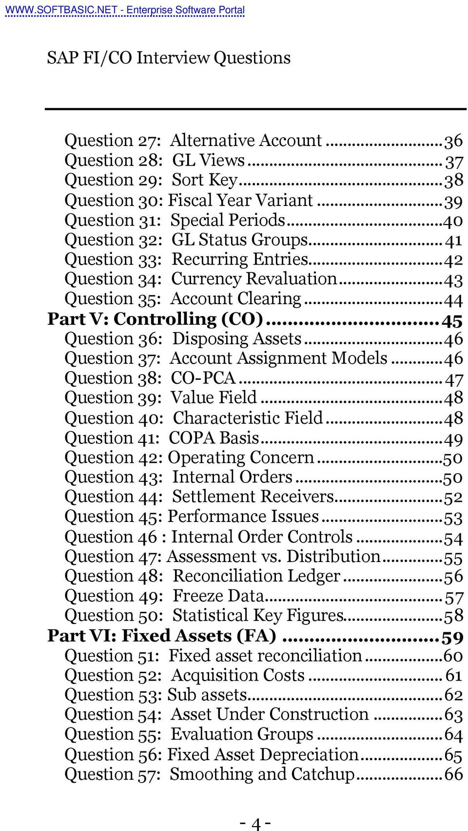 ..46 Question 37: Account Assignment Models...46 Question 38: CO-PCA...47 Question 39: Value Field...48 Question 40: Characteristic Field...48 Question 41: COPA Basis.