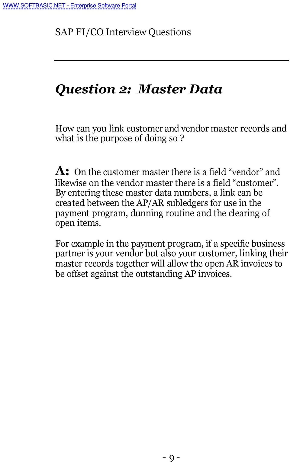 By entering these master data numbers, a link can be created between the AP/AR subledgers for use in the payment program, dunning routine and the clearing