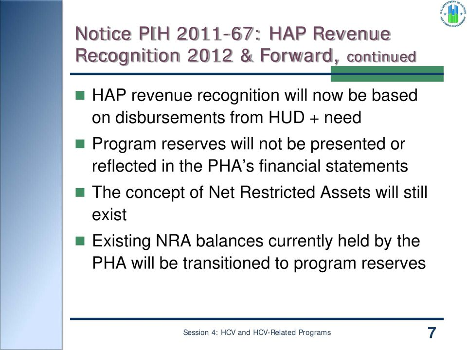 reflected in the PHA s financial statements The concept of Net Restricted Assets will still
