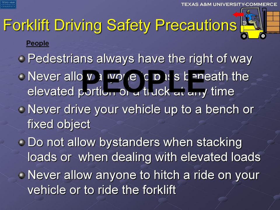 your vehicle up to a bench or fixed object Do not allow bystanders when stacking loads or when