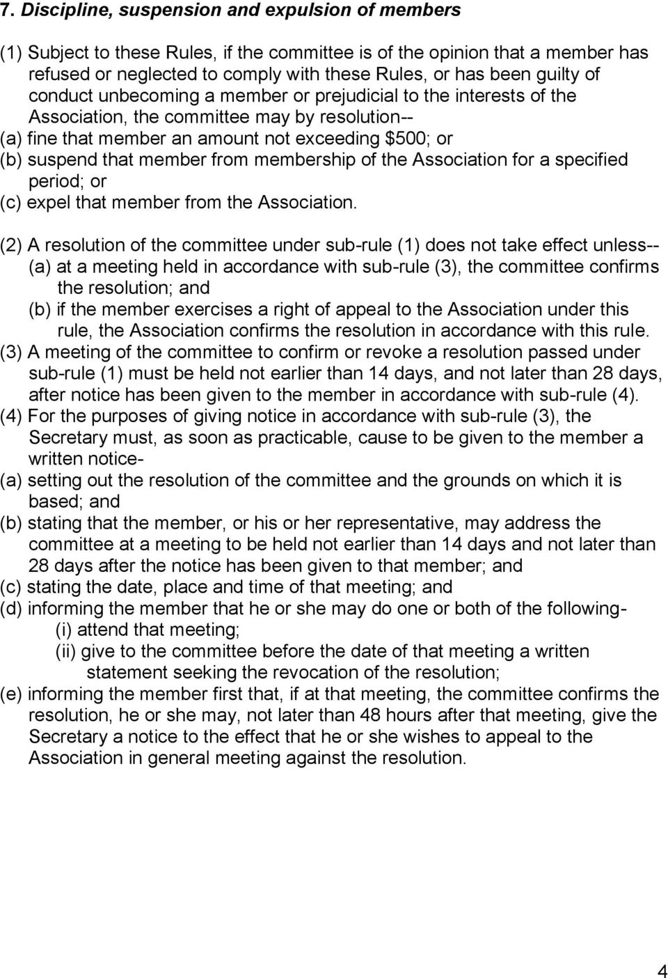 membership of the Association for a specified period; or (c) expel that member from the Association.