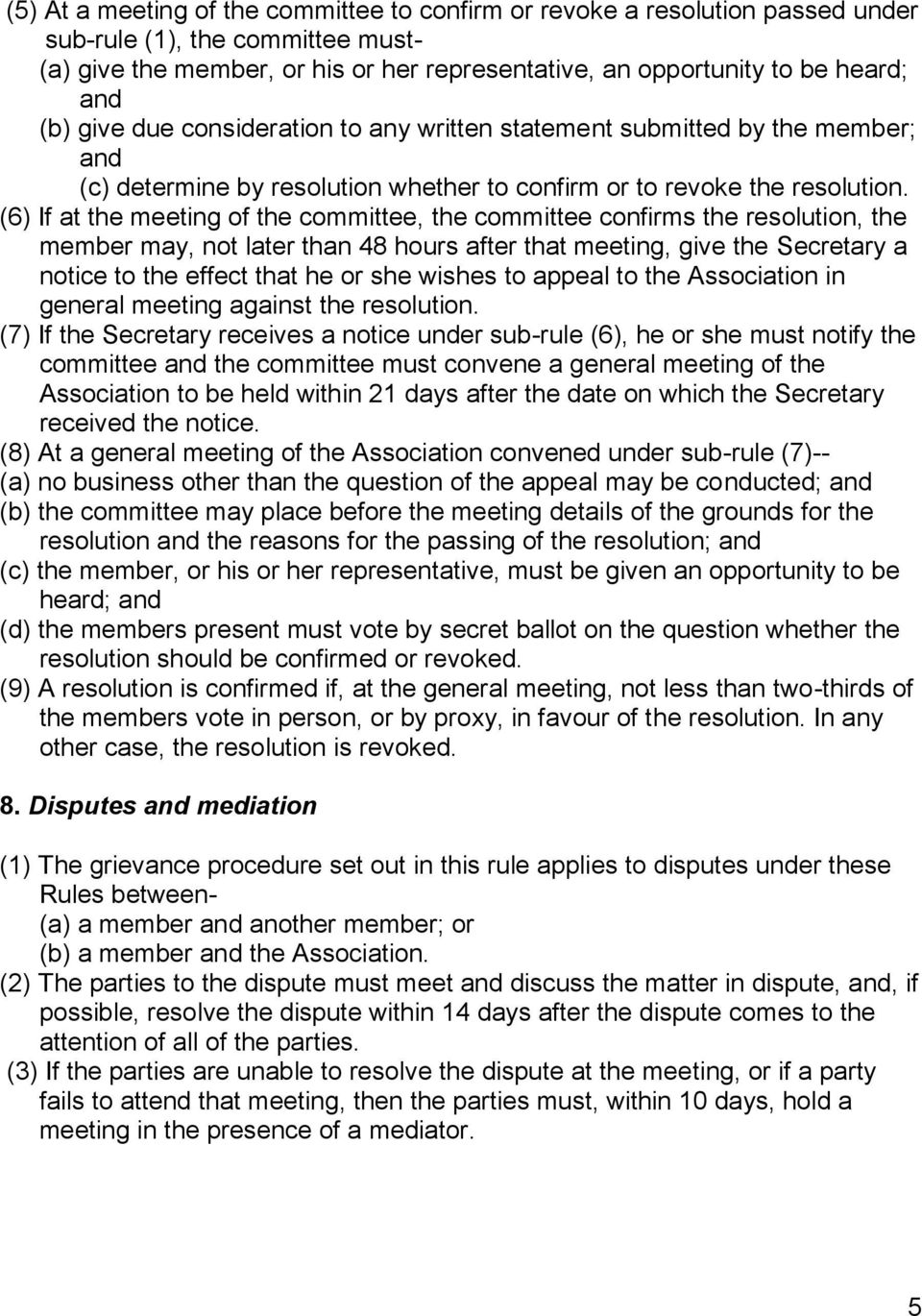 (6) If at the meeting of the committee, the committee confirms the resolution, the member may, not later than 48 hours after that meeting, give the Secretary a notice to the effect that he or she