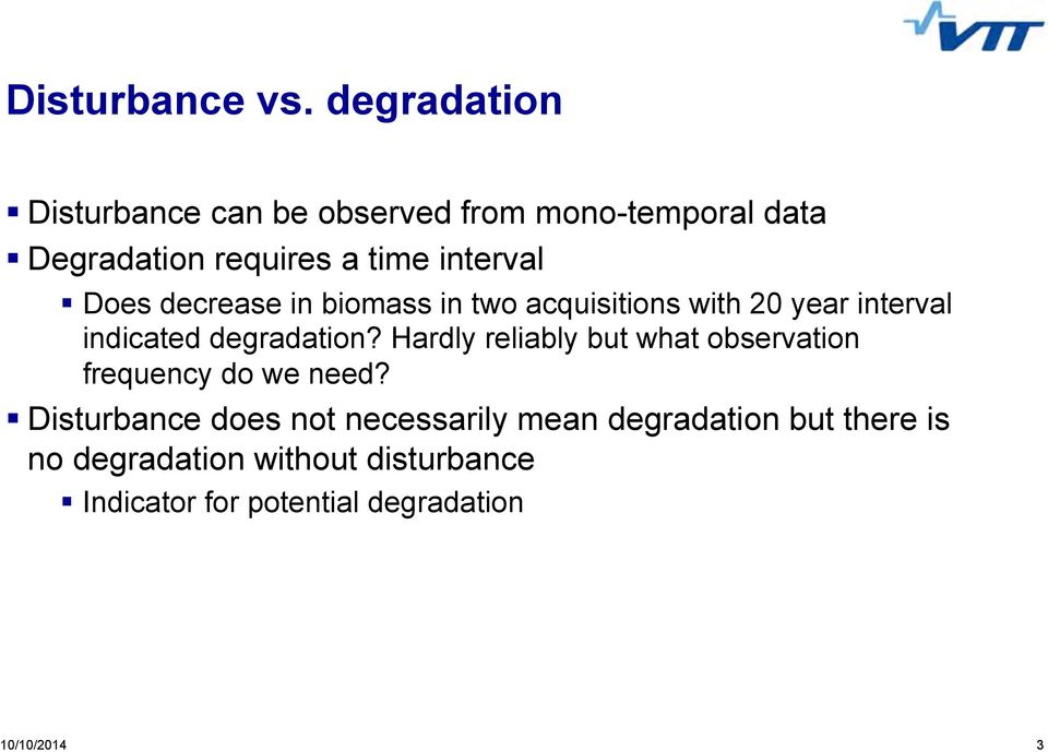Does decrease in biomass in two acquisitions with 20 year interval indicated degradation?