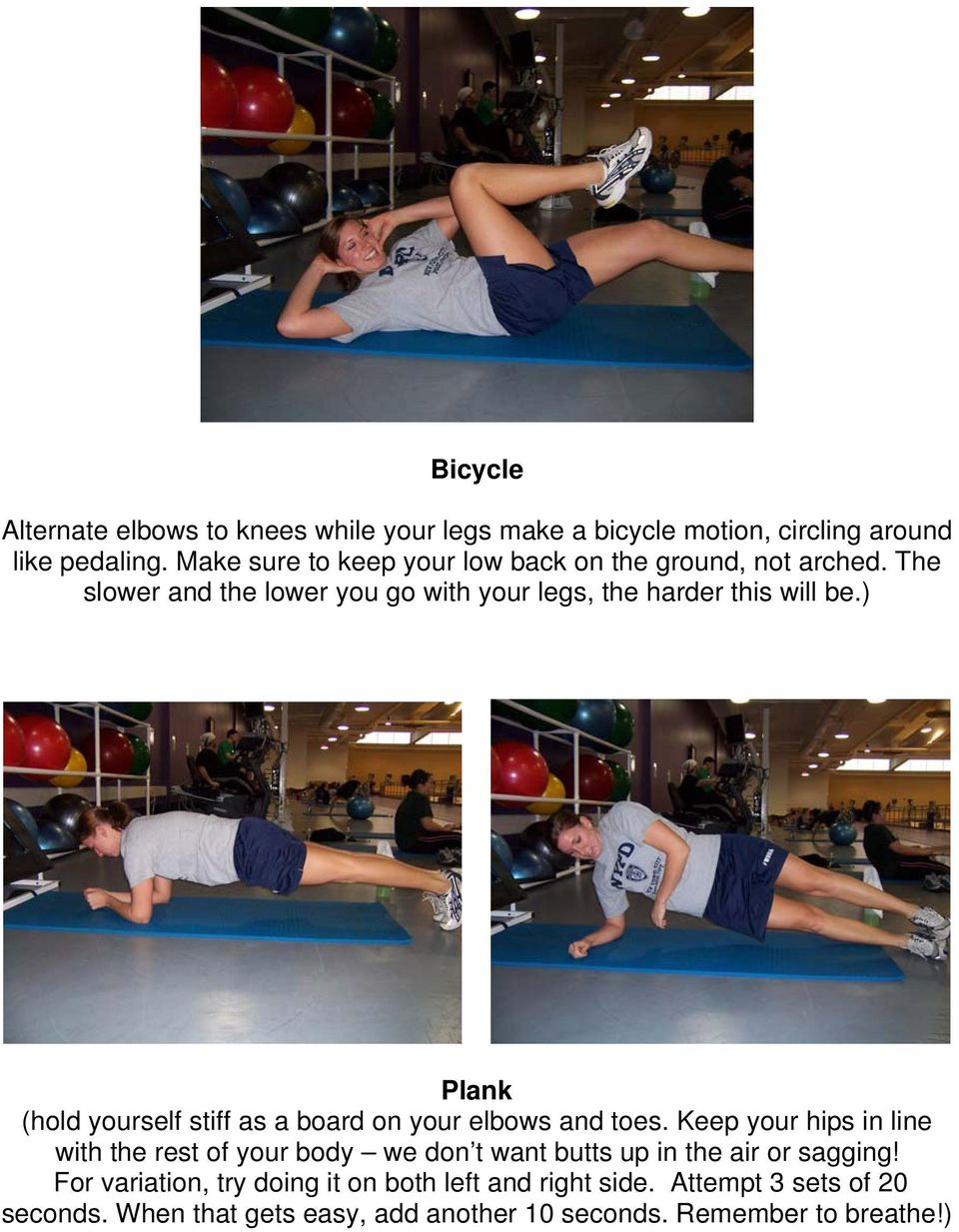) Plank (hold yourself stiff as a board on your elbows and toes.