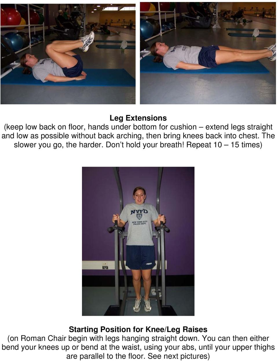 Repeat 10 15 times) Starting Position for Knee/Leg Raises (on Roman Chair begin with legs hanging straight down.
