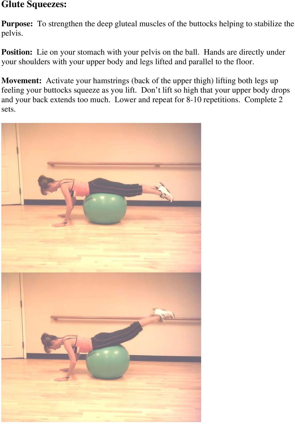 Hands are directly under your shoulders with your upper body and legs lifted and parallel to the floor.